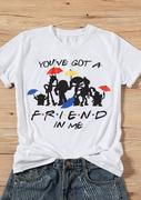 You've Got A Friend In Me T-Shirt Tee