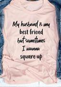 My Husband Is My Best Friend T-Shirt Tee