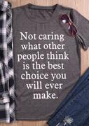 Not Caring What Other People Think T-Shirt